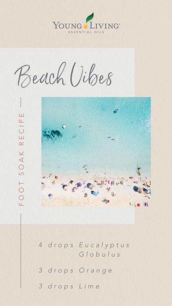 Beach Vibes foot soak recipe: 4 drops Eucalyptus, 3 drops Orange, 3 drops Lime