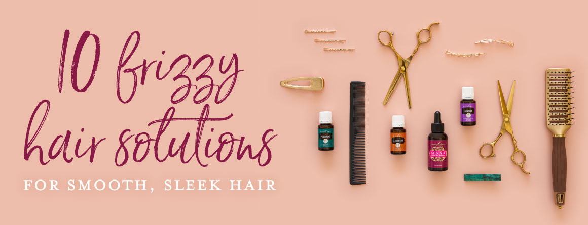 Frizzy hair solutions: 10 tips to tame those tresses