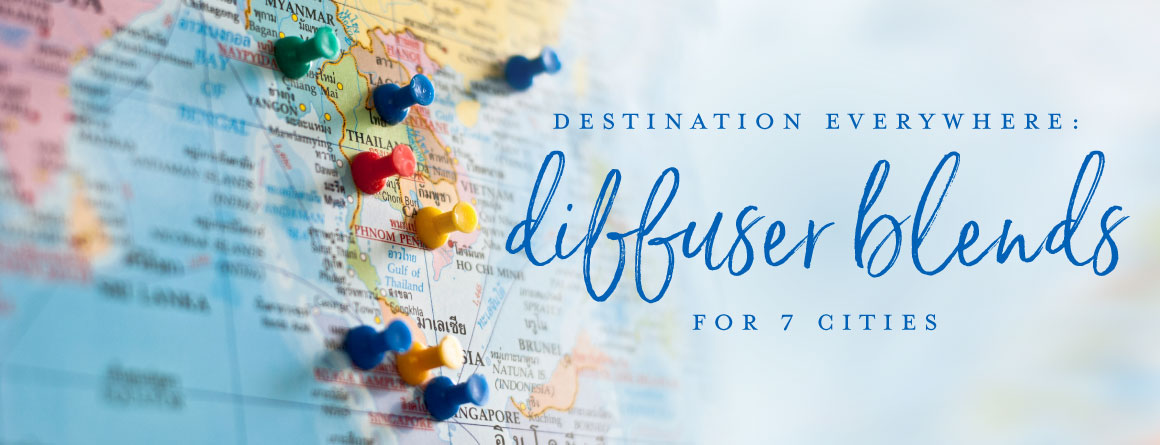 Destination everywhere: Diffuser blends for 7 cities