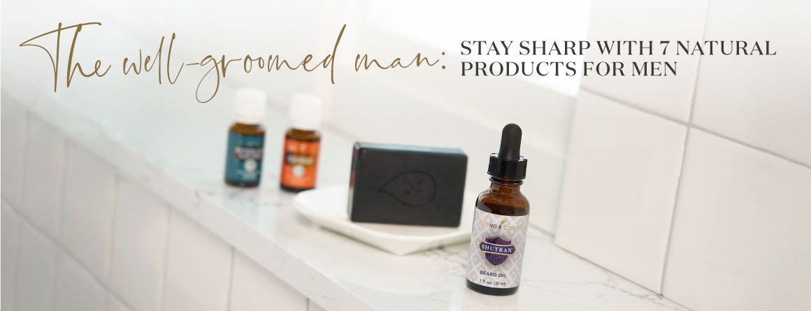 The well-groomed man: Stay sharp with 7 natural products for men