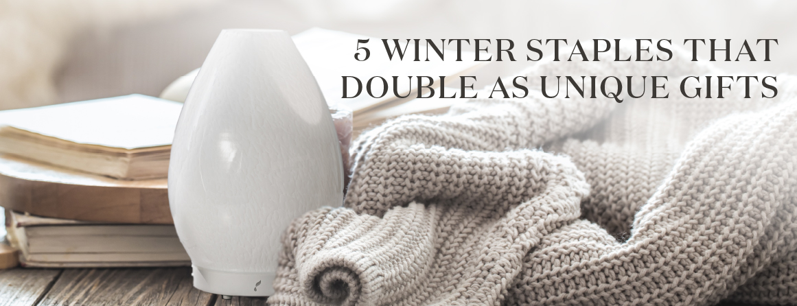 blog-5 winter staples that double as unique gifts