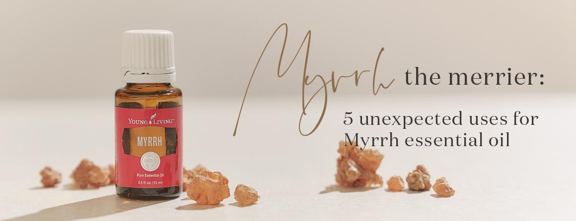 Myrrh the merrier - unexpected uses for Myrrh EO