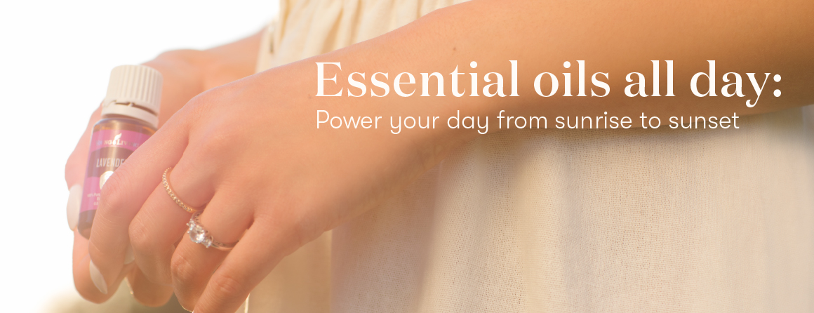 Essential oils all day: Power your day from sunrise to sunset