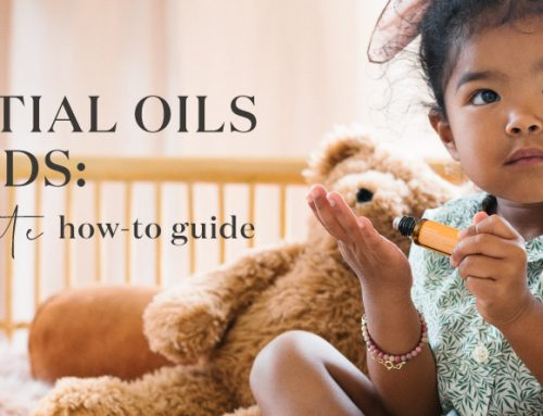 Essential oils and kids: The ultimate how-to guide