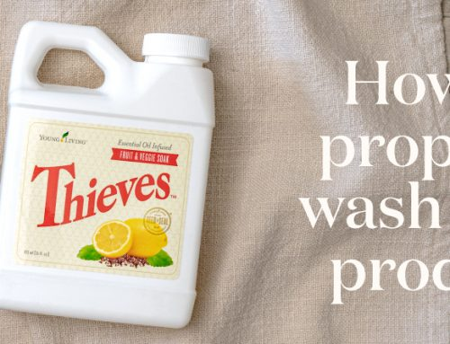 Thieves Fruit & Veggie Soak: The proper way to wash your produce