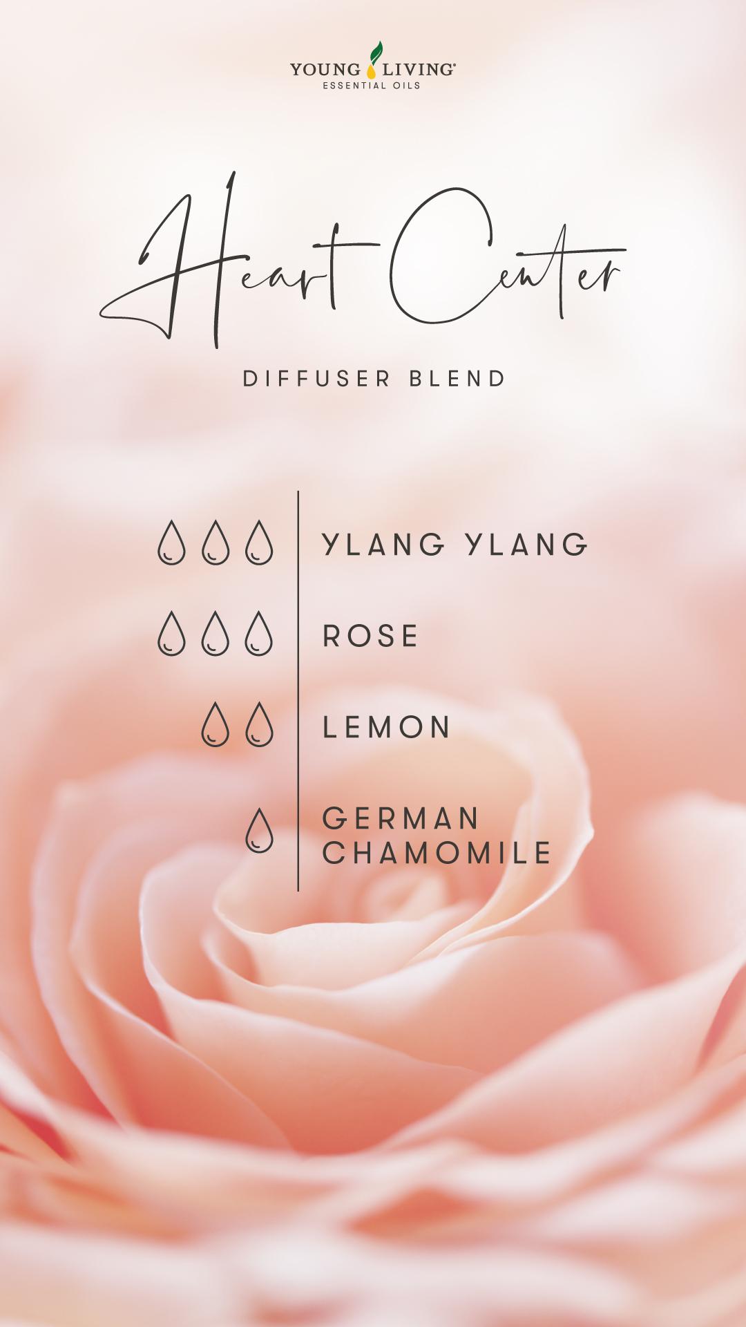 Heart Center Diffuser Blend - 3 drops Ylang Ylang, 3 drops Rose, 2 drops Lemon, 1 drop German Chamomile