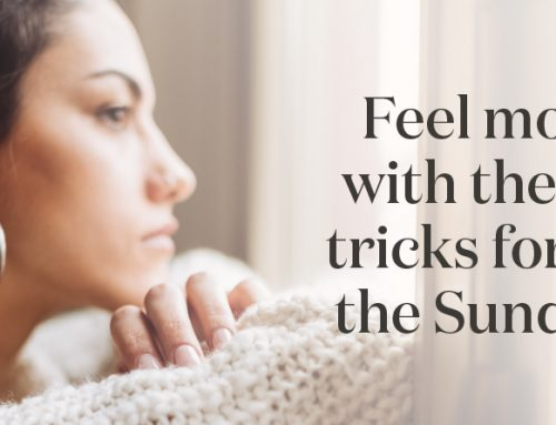 Feel more YOU with these tips & tricks for tackling the Sunday blues