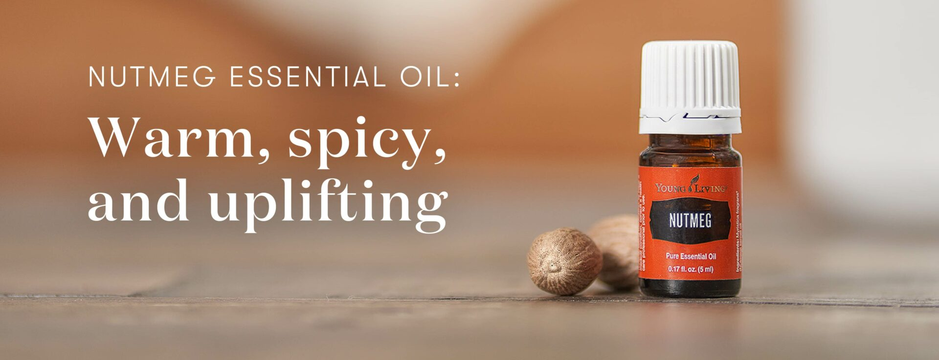 Nutmeg essential oil: Warm, spicy, and uplifting - Young Living Lavender Life Blog