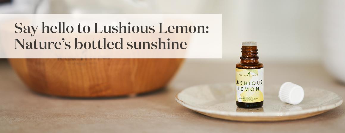Say hello to Lushious Lemon: Nature's bottled sunshine - Young Living Lavender Life Blog