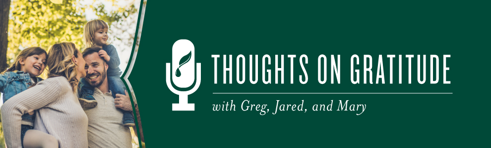 Thoughts on Gratitude with Greg, Jared, and Mary