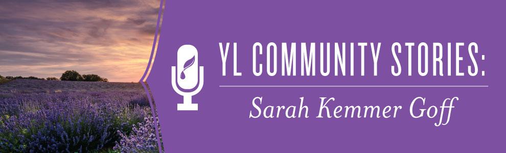 YL Community Stories: Sarah Kemmer Goff